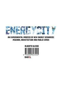Energicity. An experimental process a new energy scenarios. Pescara architectyre and public spaces
