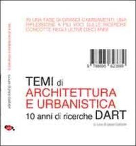 Temi di architettura e di urbanistica. 10 anni di ricerche DART