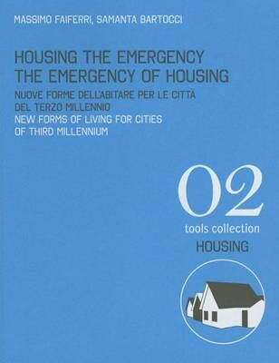 Housing the emergency the emergency of housing. New forms of living for cities of third millennium. Ediz. italiana e inglese