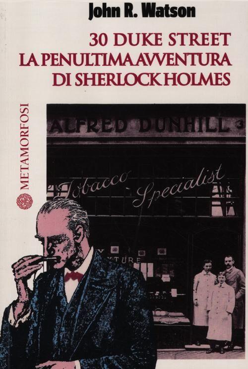 30 Duke Street. La penultima avventura di Sherlock Holmes