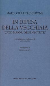 In difesa della vecchiaia. «Cato Maior, de senectute»