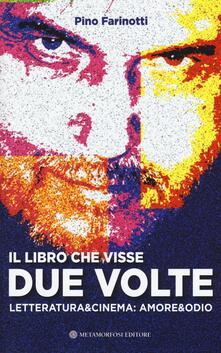 Il libro che visse due volte. Letteratura & cinema: amore & odio - Pino Farinotti - copertina