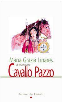 Lo chiamavano Cavallo Pazzo