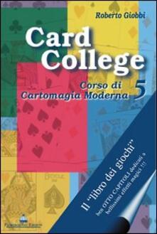 Radiosenisenews.it Card college. Corso di cartomagia moderna. Vol. 5 Image