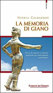 La memoria di Giano. Storie di usanze e costumi esplorate da contrapposti osservatòri