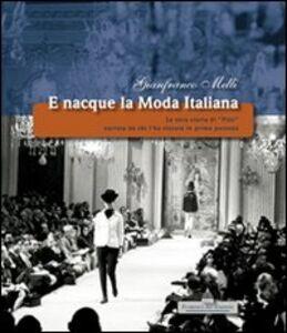 E nacque la moda italiana. La vera storia di «Pitti» narrata da chi l'ha vissuta in prima persona