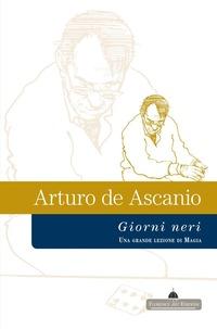 Giorni neri. Una grande lezione di magia - De Ascanio Arturo - wuz.it