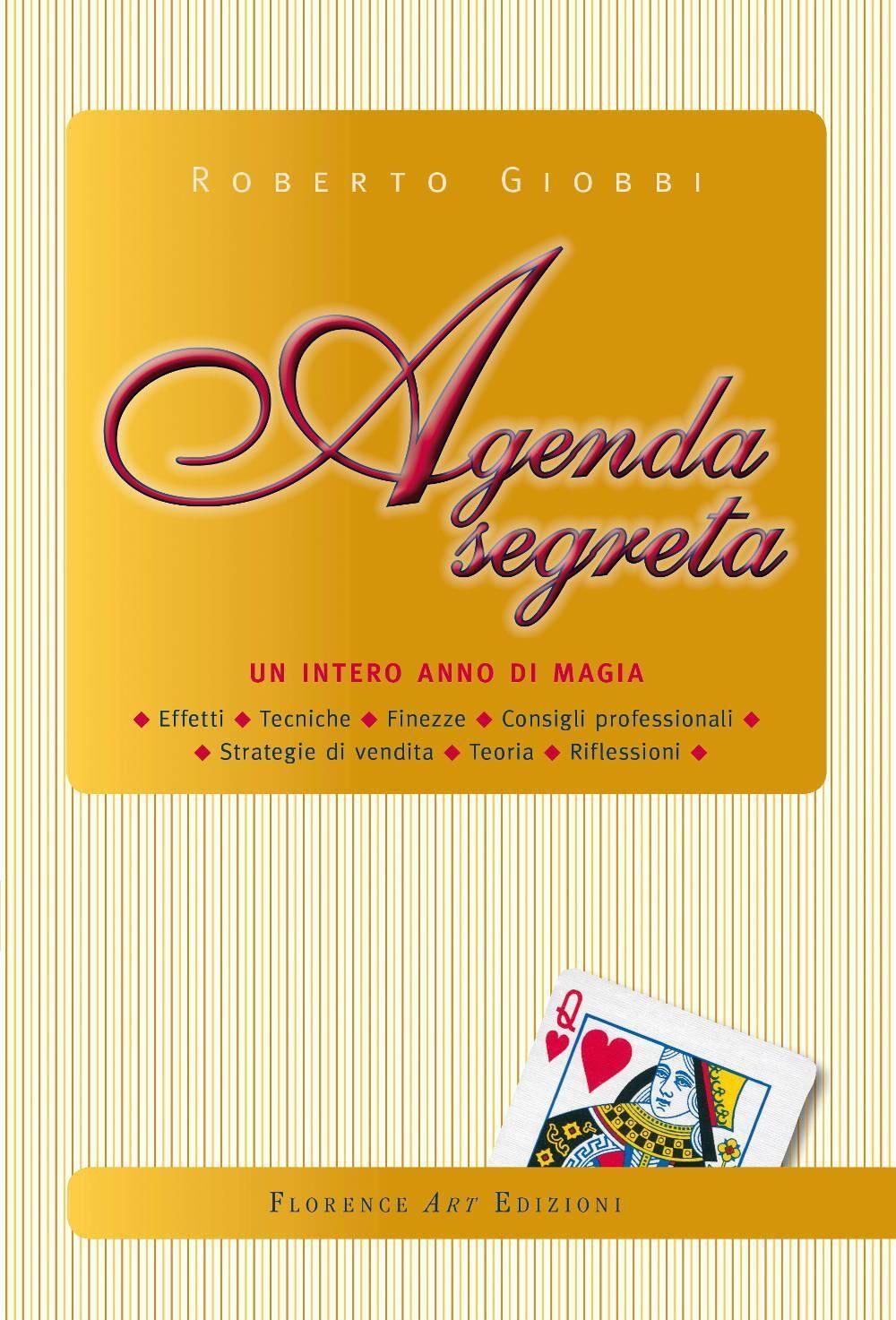 Agenda segreta un intero anno di magia effetti, tecniche, finezze, consigli professionali, strategie di vendita, teoria e riflessioni