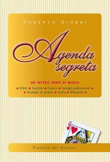 Agenda segreta un intero anno di magia effetti, tecniche, finezze, consigli professionali, strategie di vendita, teoria e riflessioni.pdf