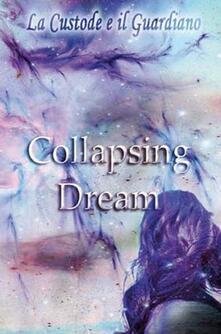 Collapsing dream. La custode e il guardiano.pdf