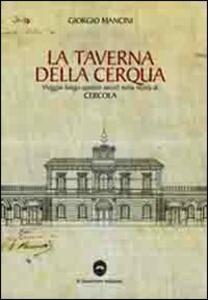 La taverna della Cerqua. Viaggio lungo quattro secoli nella storia di Cercola. Con CD-ROM