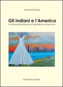 Gli indiani e l'America. La tenace resistenza al capitalismo americano