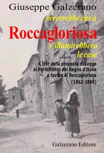 Avverrebbe che a Roccagloriosa s'illuminerebbero le case. L'iter della proposta di legge al Parlamento del Regno d'Italia a favore di Roccagloriosa (1862-1879)
