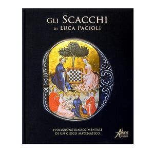 Gli scacchi di Luca Pacioli. Evoluzione rinascimentale di un gioco matematico