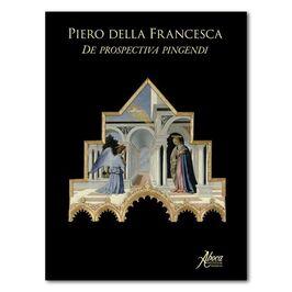 Piero della Francesca. De prospectiva pingendi. Ediz. italiana e inglese