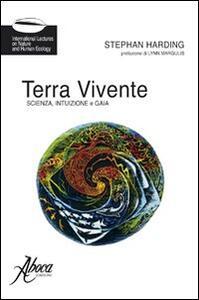 Terra vivente. Scienza, intuizione e gaia