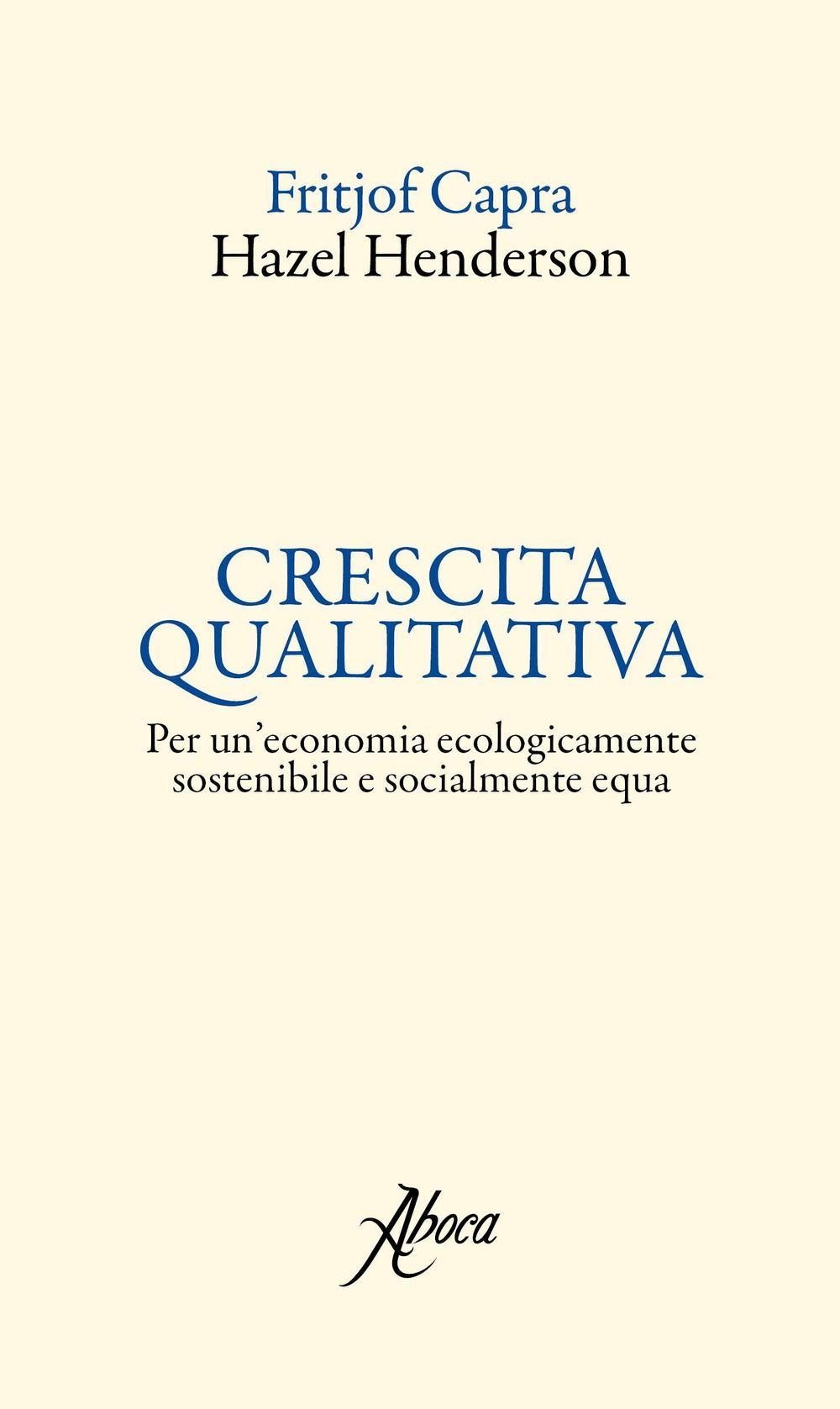 Image of Crescita qualitativa. Per un'economia ecologicamente sostenibile e socialmente equa