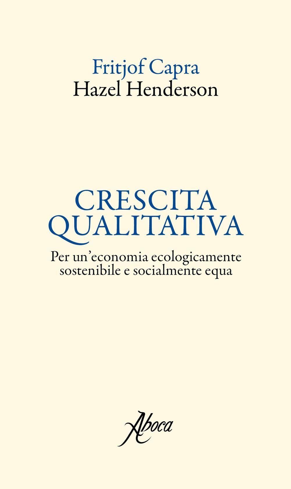 Crescita qualitativa. Per un'economia ecologicamente sostenibile e socialmente equa