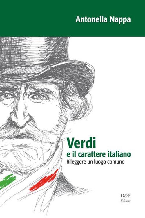 Verdi e il carattere italiano. Rileggere un luogo comune