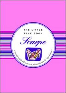 Libro Scarpe. Piccola guida all'accessorio più desiderato da ogni donna Sonia Tiffany Grispo