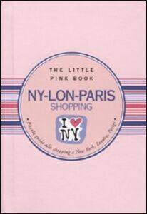 Ny-Lon-Paris. Piccola guida allo shopping a New York, Londra, Parigi