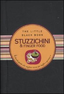 Stuzzichini & finger food. Piccola guida alle migliori ricette per buffet e aperitivi.pdf