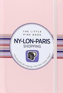 Ny-Lon-Paris. Piccola guida allo shopping a New York, Londra e Parigi