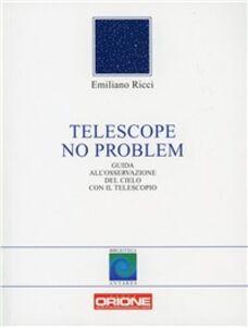 Telescope no problem. Guida all'osservazione del cielo con il telescopio