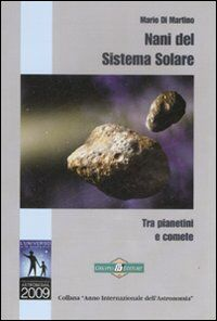 Nani del sistema solare. Tra pianetini e comete