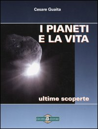 I pianeti e la vita. Ultime scoperte
