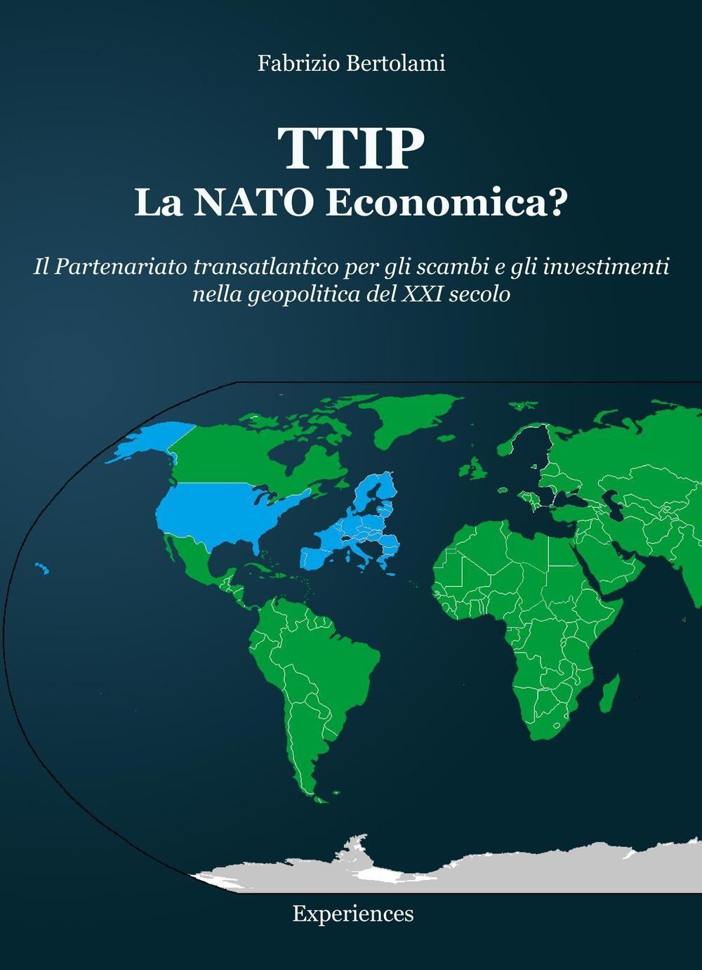 TTIP la NATO economica? Il partenariato transatlantico per gli scambi e gli investimenti nella geopolitica del XXI secolo