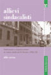 Allievi sindacalisti. Formazione e organizzazione al Centro studi CISL di Firenze (1951-1952)