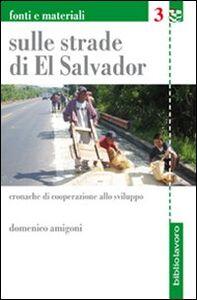 Sulle strade di El Salvador. Cronache di cooperazione allo sviluppo