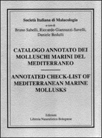 Catalogo annotato dei molluschi marini del Mediterraneo-Annotated check-list of Mediterranean marine mollusks - Sabelli Bruno Giannuzzi Savelli Riccardo Bedulli Daniele - wuz.it