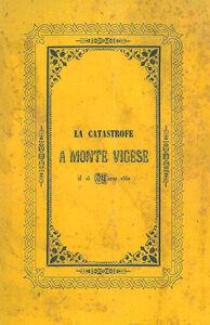 La catastrofe del 15 marzo 1852 a Monte Vigese. Storica relazione corredata di pianta e veduta (rist. anast. Bologna, 1852)