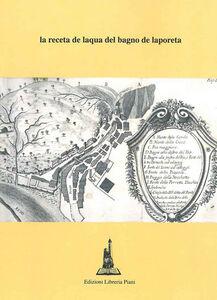 La receta de laqua del bagno de laporeta. Nore e versione in volgare di Ezio Puglia (rist. anast. Bologna, 1495)