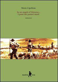 In un angolo d'Abruzzo. I passi dei pastori morti