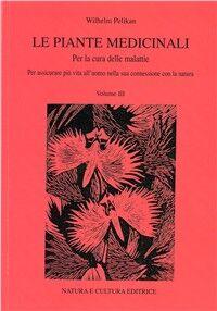 Le piante medicinali. Per la cura delle malattie. Vol. 3