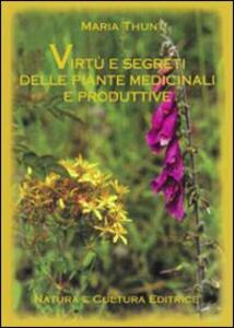 Virtù e segreti delle piante medicinali e produttive