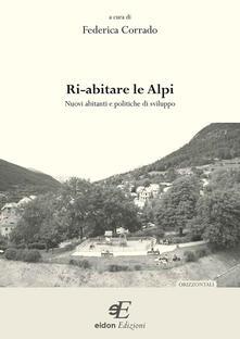Squillogame.it Ri-abitare le Alpi. Nuovi abitanti e politiche di sviluppo Image