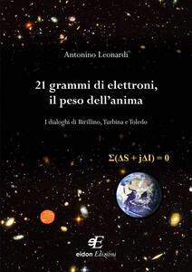 21 grammi di elettroni, il peso dell'anima. I dialoghi di Birillino, Turbina e Toledo