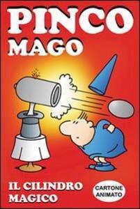 Il cilindro magico. Pinco Mago
