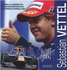Sebastian Vettel. Il racconto fotografico della carriera del più giovane vincitore di un Gran Premio di Formula 1.pdf