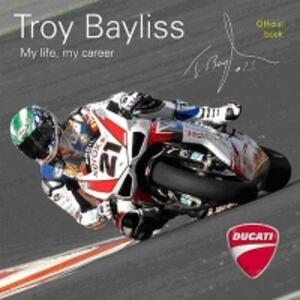 La mia vita, la mia carriera - Troy Bayliss - copertina