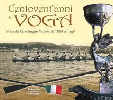 Vitalitart.it Centovent'anni in voga. Storia del canottaggio italiano dal 1888 ad oggi Image