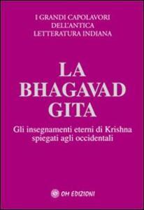 La Bhagavad Gita. Spiegata agli occidentali