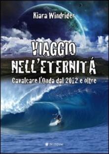 Camfeed.it Viaggio nell'eternità. Cavalcare l'onda del 2012 e oltre Image