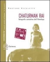 Chaturman Rai. Fotografo contadino dell'Himalaya