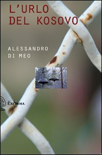 L' urlo del Kosovo. Con DVD