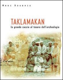 Premioquesti.it Taklamakan. La grande caccia al tesoro dell'archeologia Image